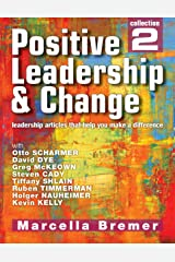 Positive Leadership & Change - leadership articles that help you make a difference: Collection 2 (Positive Leadership, Culture & Change Collections) Kindle Edition
