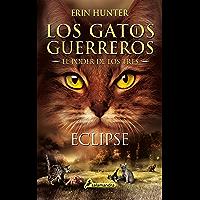 Eclipse (Los Gatos Guerreros | El Poder de los Tres 4): Los gatos guerreros - El poder de los tres IV