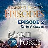 Gansett Island Episode 2: Kevin & Chelsea: Gansett Island Series, Book 18