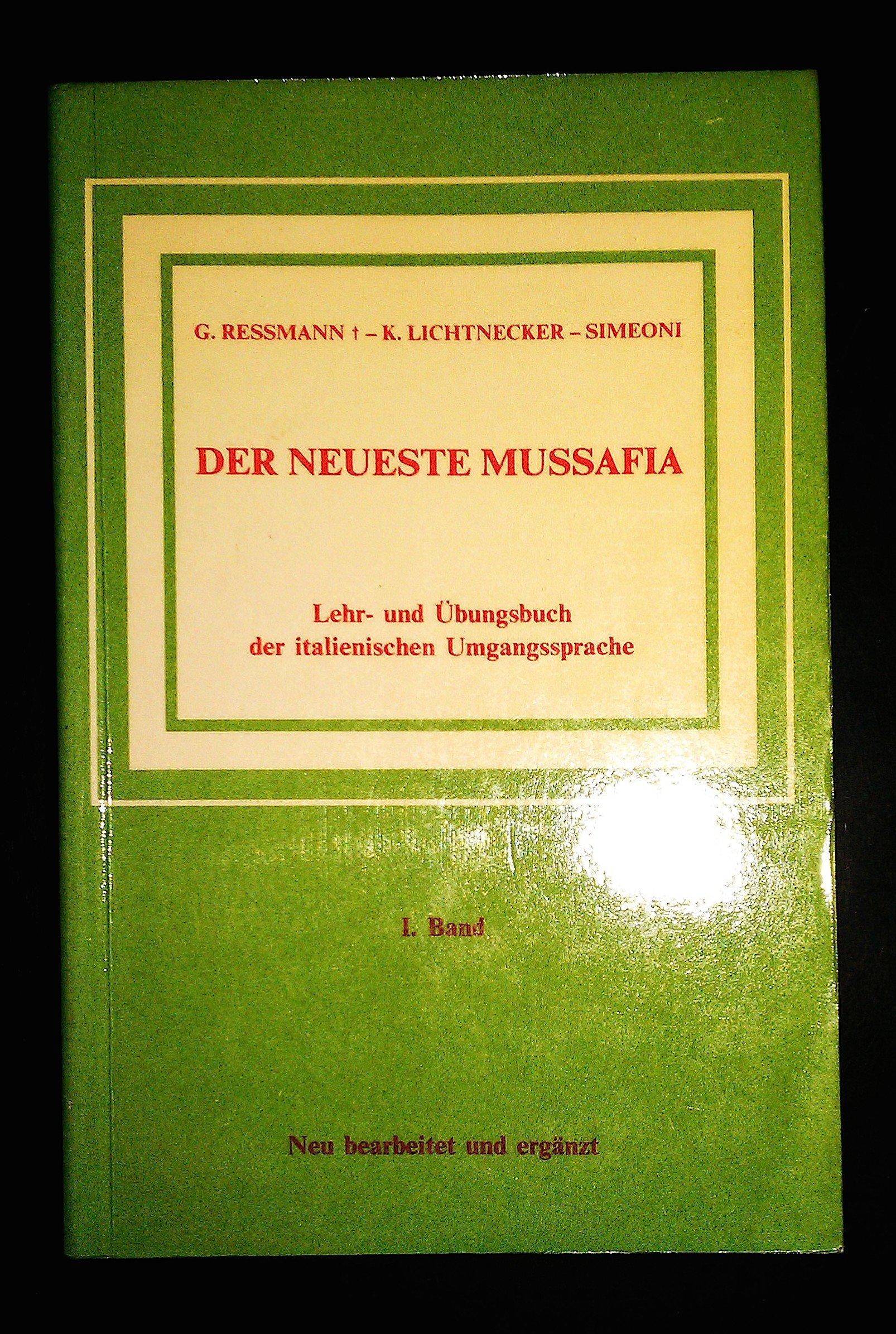 Der neueste Mussafia. Lehr- und Übungsbuch der italienischen Umgangssprache: (Mussafia) Der neueste Mussafia, Bd.1
