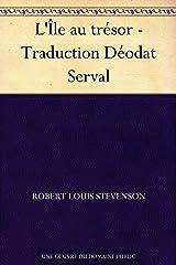 L'Île au trésor - Traduction Déodat Serval (French Edition) eBook Kindle