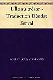 L'Île au trésor - Traduction Déodat Serval