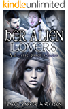 Her Alien Lovers: A Reverse Harem SciFi Serial Romance (Otherworldly Mates Book 1)
