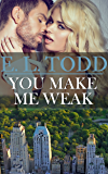 You Make Me Weak (Forever and Ever #13)