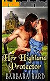 Her Highland Protector: A Historical Scottish Highlander Romance Novel