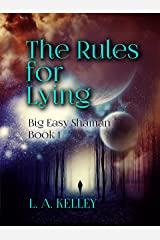 The Rules for Lying (Big Easy Shaman Book 1) Kindle Edition