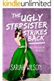 The Ugly Stepsister Strikes Back (The Ugly Stepsister Series)