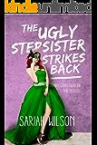 The Ugly Stepsister Strikes Back (The Ugly Stepsister Series)
