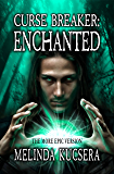 Curse Breaker: Enchanted: [The More Epic Version]