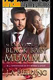 Marrying His Black Baby Mumma: BWWM Romance (Black Baby Trilogy  Book 3)