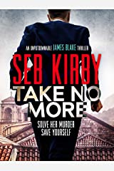 Take No More (James Blake Thrillers Book 1) Kindle Edition
