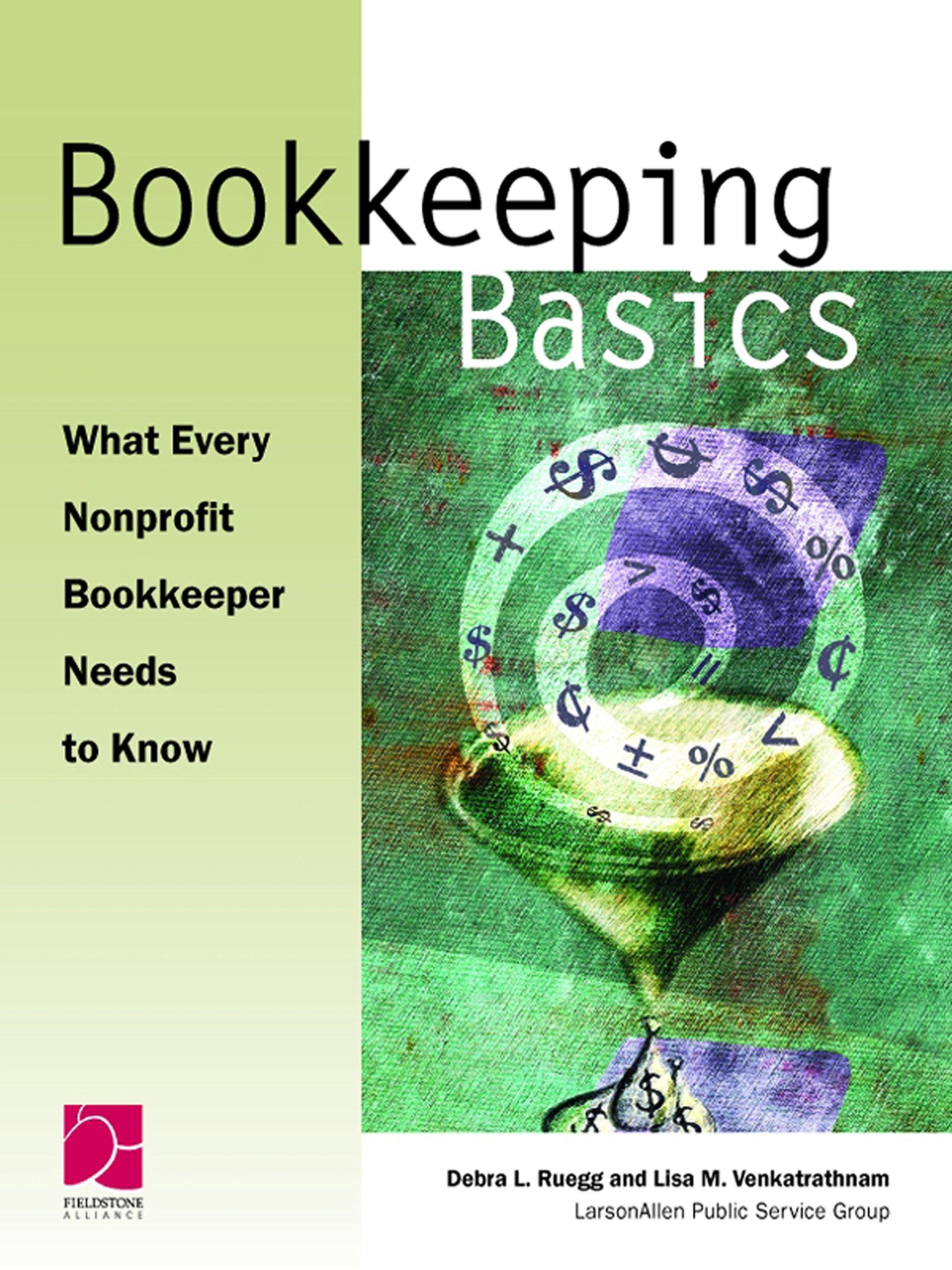 amazoncom bookkeeping basics what every nonprofit bookkeeper needs to know 9780940069299 debra l ruegg lisa m venkatrathnam books
