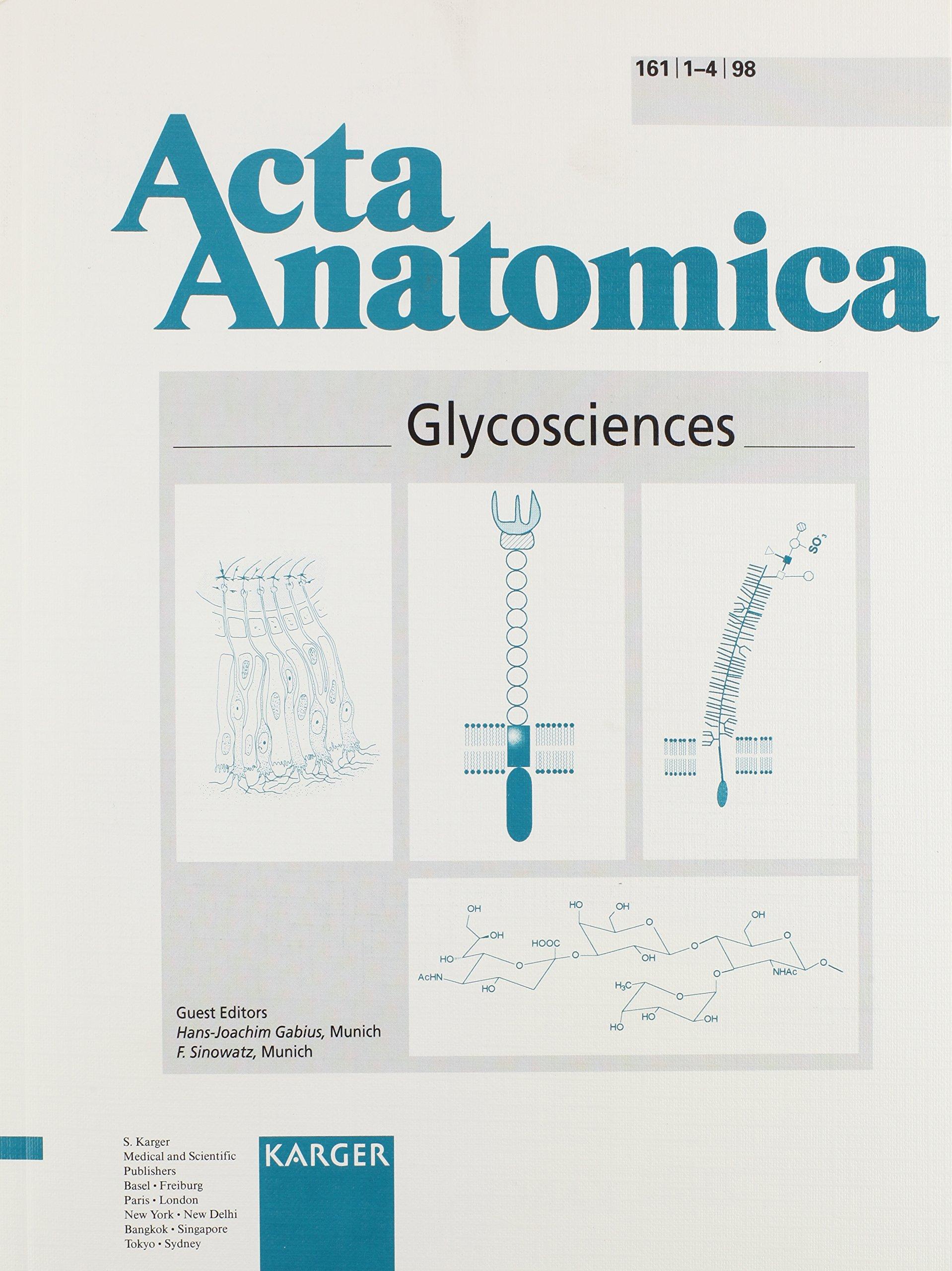 Glycosciences (Acta Anatomica, Volume 161, Numbers 1-4, 1998)