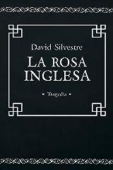 La Rosa Inglesa (Tragedia Española) (Spanish Edition) Kindle Edition