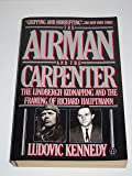 The Airman and the Carpenter: The Lindbergh Kidnapping and the Framing of Richard Hauptman