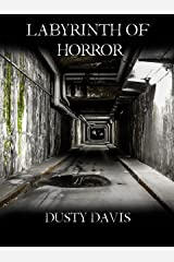 Labyrinth of Horrors Kindle Edition