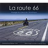 La route 66 : voyage au coeur de l'Amérique