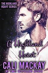 A Highland Heist: A Contemporary Romance (The Highland Heart Series Book 3) Kindle Edition