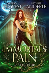 An Immortal's Pain (Chronicles of an Urban Druid Book 7) Kindle Edition