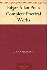 Edgar Allan Poe's Complete Poetical Works (English Edition) eBook Kindle