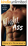 Tight Ass! (Panty Dropper Series Book 3)