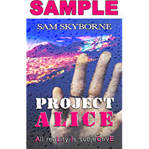 Project ALICE: All reaLity Is subjeCtivE - SAMPLE