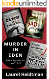 Murder in Eden (Eden Mysteries Volumes 1 - 3)