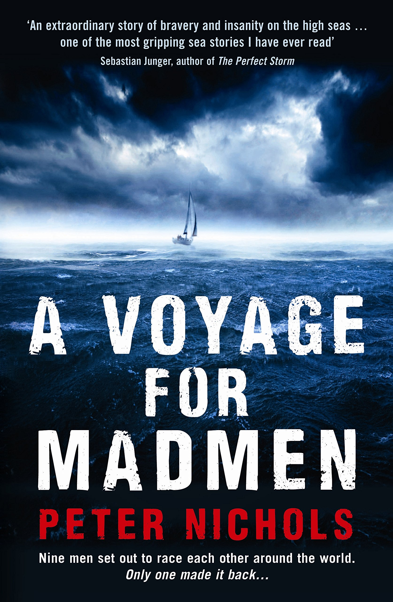 a voyage for madmen nine men set out to race each other around a voyage for madmen nine men set out to race each other around the world only one made it back amazon co uk peter nichols 9781846684432 books