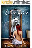 Silver-White (The Great North Woods Pack Book 1)