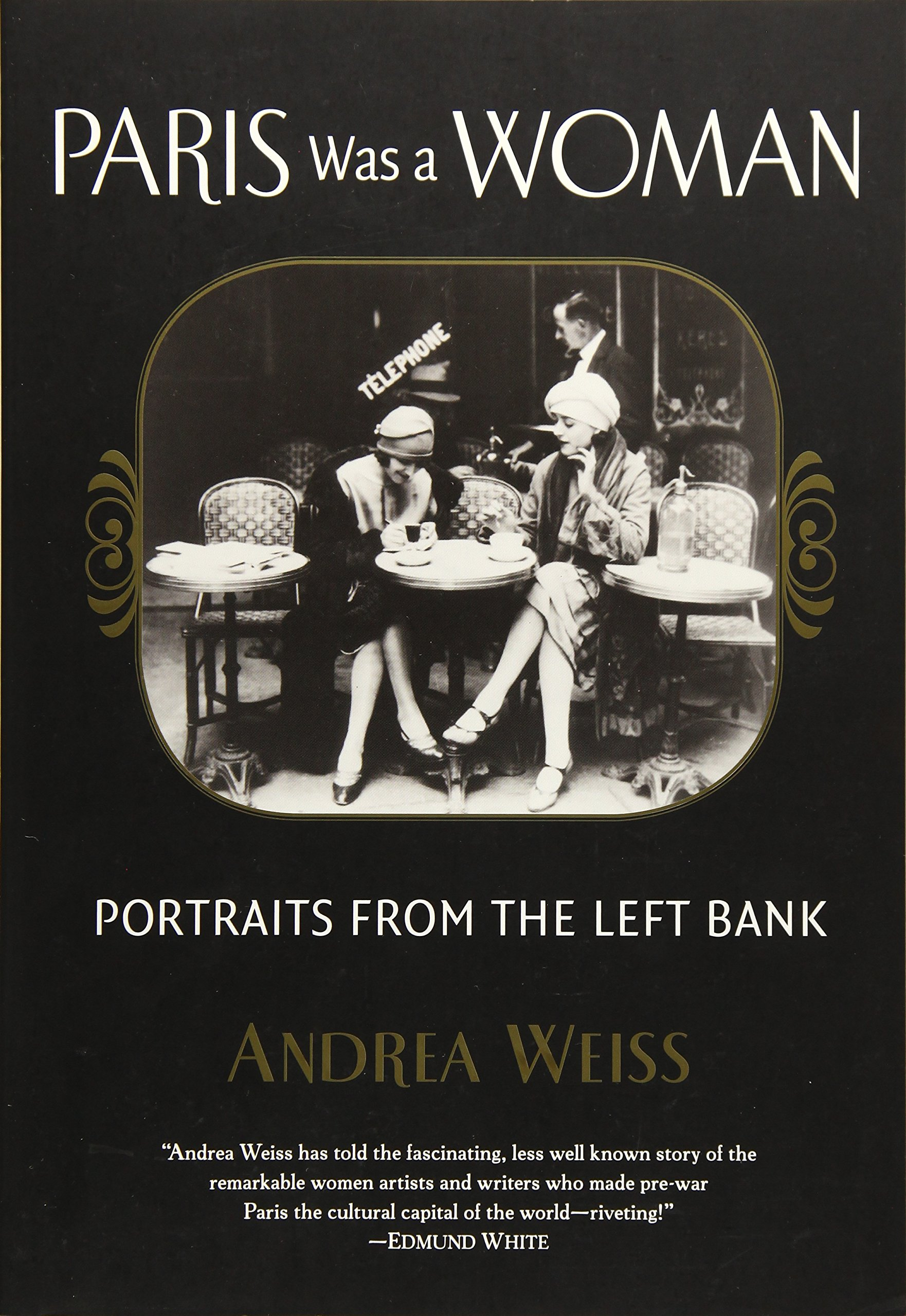Paris Was a Woman: Portraits from the Left Bank Idioma Inglés: Amazon.es: Weiss, Andrea: Libros en idiomas extranjeros