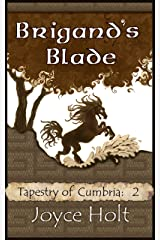 Brigand's Blade (Tapestry of Cumbria Book 2) Kindle Edition