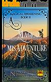 A Magical Misadventure (Magical Awakening Book 2)
