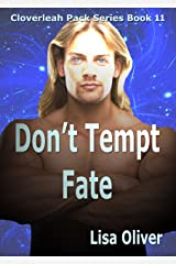 Don't Tempt Fate (The Cloverleah Pack Book 13) Kindle Edition