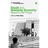 Social and Solidarity Economy: Beyond the Fringe (Just Sustainabilities) (English Edition)