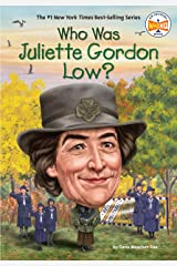Who Was Juliette Gordon Low? (Who Was?) Kindle Edition