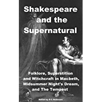 SHAKESPEARE AND THE SUPERNATURAL: FOLKLORE, SUPERSSTITION AND WITCHCRAFT (English Edition)