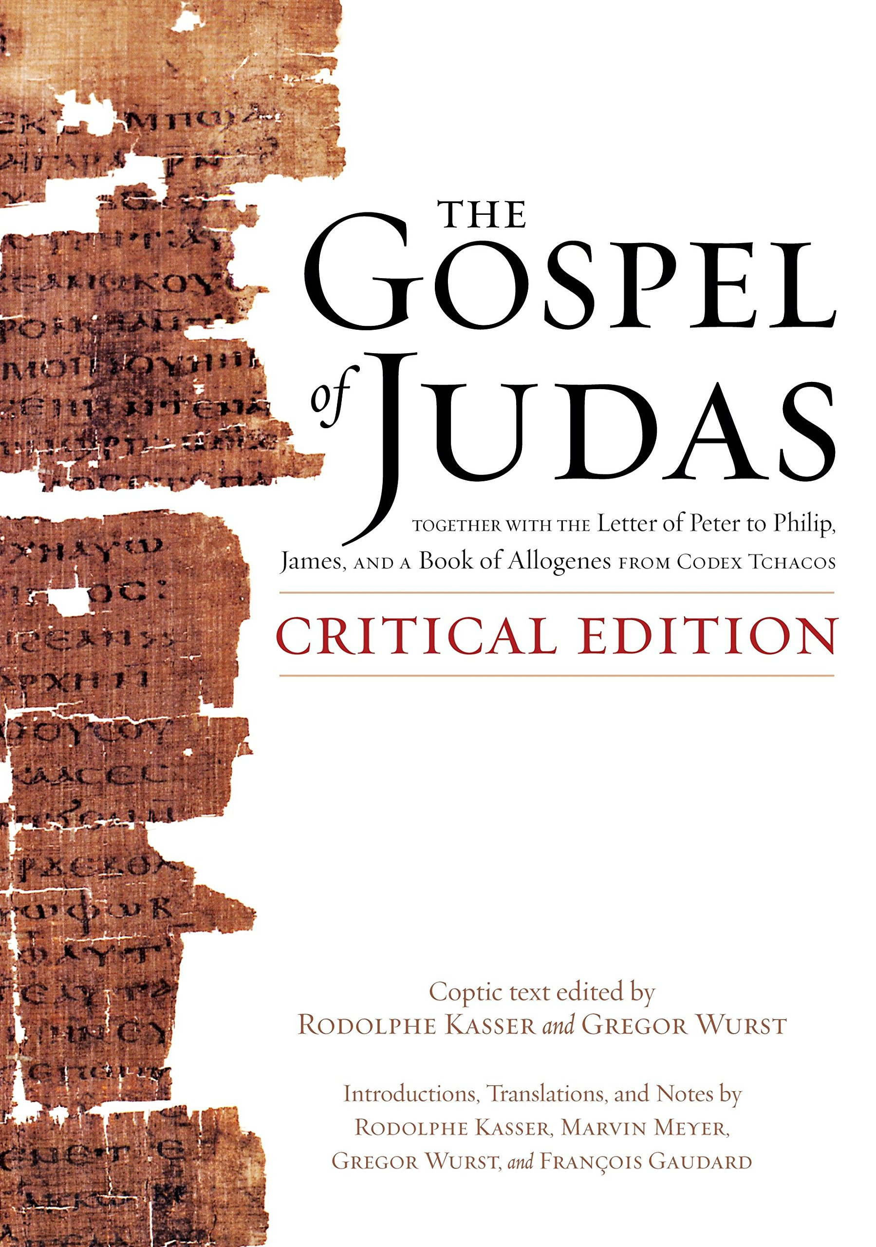 Download The Gospel of Judas, Critical Edition: Together with the Letter of Peter to Phillip, James, and a Book of Allogenes from Codex Tchacos PDF