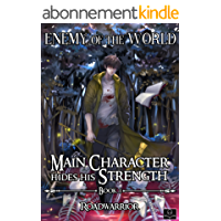 Enemy of the World (Main Character hides his Strength Book 1) (English Edition)