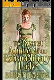 The Secret Admirer of an Extraordinary Lady: A Historical Regency Romance Book