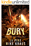 BURY - Melt Book 3: (A Thrilling Post-Apocalyptic Survival Series)
