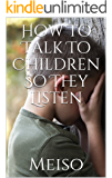 How To Talk To Children So They Listen