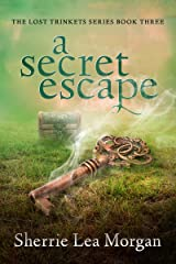 A Secret Escape (The Lost Trinkets Series Book 3) Kindle Edition