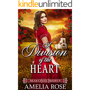 A Division of the Heart: Historical Western Bride Romance (Bear Creek Brides Book 9)