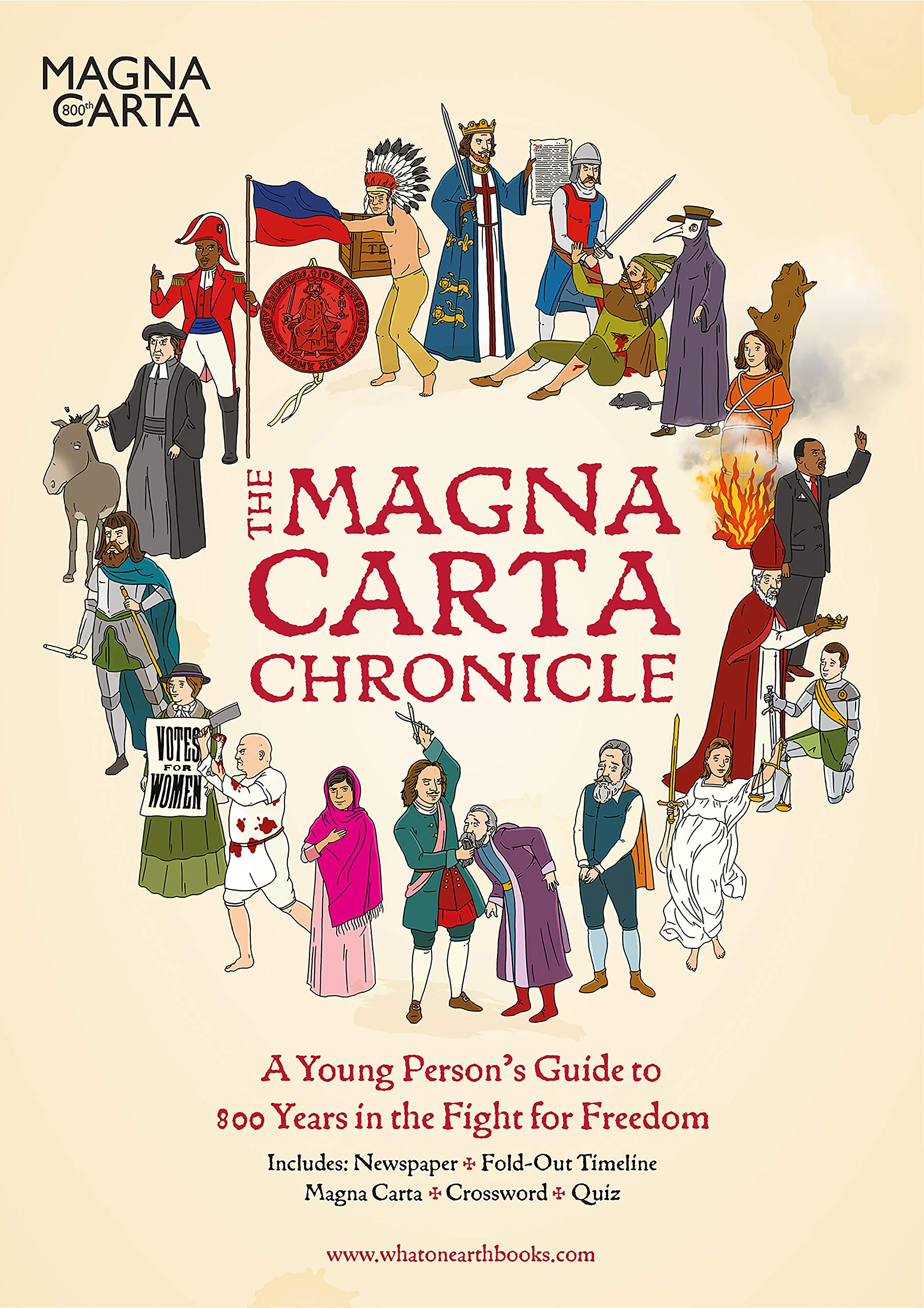 The Magna Carta Chronicle  A Young Person's Guide To 800 Years In The Fight For Freedom