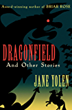 Dragonfield: And Other Stories