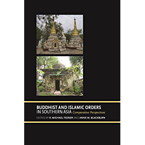 Buddhist and Islamic Orders in Southern Asia: Comparative Perspectives