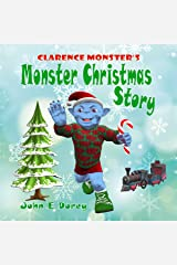 Clarence Monster's Monster Christmas Story: (Rhyming Bedtime Story ages 2-6) Kindle Edition