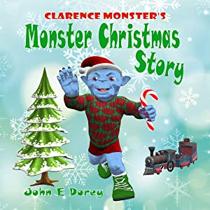 Clarence Monster's Monster Christmas Story: (Rhyming Bedtime Story ages 2-6)