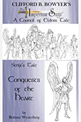 Senix's Tale: Conquests of the Heart (The Imperium Saga: Tales of the Council of Elders Book 6)