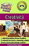 Team Building inside n°6 - Creatività: Create e vivete lo spirito di squadra!